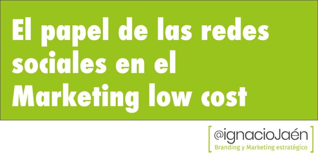 Marketing low cost y el papel de las Redes Sociales
